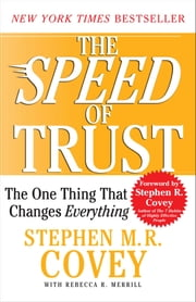 The SPEED of Trust - The One Thing that Changes Everything ebook by Stephen M.R. Covey,Rebecca R. Merrill,Stephen R. Covey