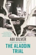 The Aladdin Trial - A Burton & Lamb Case ebook by Abi Silver