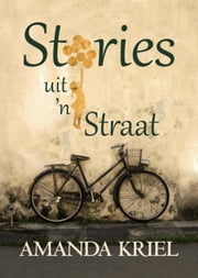 Stories uit 'n Straat ebook by Amanda Kriel