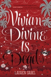 Vivian Divine Is Dead ebook by Lauren Sabel