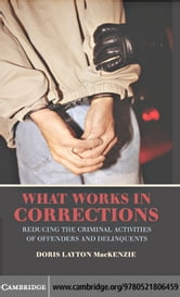 What Works in Corrections ebook by MacKenzie, Doris Layton