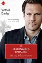 The Billionaire's Paradise 電子書籍 by Victoria Davies