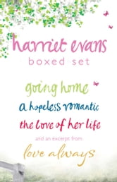Harriet Evans Boxed Set - Going Home, A Hopeless Romantic, The Love of Her Life, and an excerpt from Love Always ebook by Harriet Evans