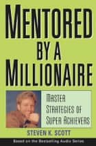 Mentored by a Millionaire ebook by Steven K. Scott