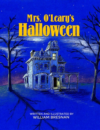 Mrs. O'Leary's Halloween ebook by William Bresnan