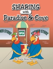 Sharing with Paradise and Cove ebook by Crystal Denise Blakeney