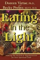 Eating in Light ebook by Doreen Virtue