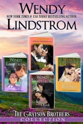 Grayson Brothers Series Boxed Set ebook by Wendy Lindstrom