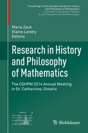 Research in History and Philosophy of Mathematics - The CSHPM 2014 Annual Meeting in St. Catharines, Ontario ebook by Maria Zack,Elaine Landry