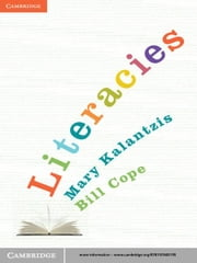 Literacies ebook by Mary Kalantzis,Bill Cope