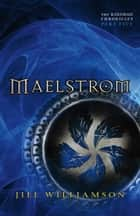 Maelstrom (The Kinsman Chronicles) - Part 5 ebook by Jill Williamson