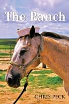 The Ranch ebook by Chris Peck