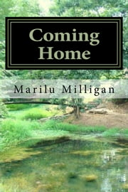 Coming Home ebook by Marilu Milligan