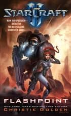 Starcraft II: Flashpoint ebook by Christie Golden