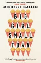 Big Girl, Small Town - Shortlisted for the Costa First Novel Award ebook by Michelle Gallen