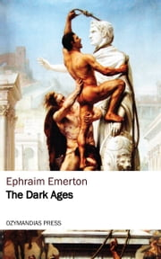 The Dark Ages ebook by Ephraim Emerton