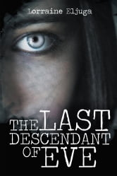 THE LAST DESCENDANT OF EVE ebook by Lorraine Eljuga