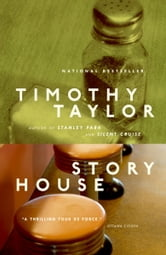 Story House ebook by Timothy Taylor
