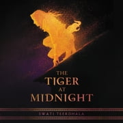The Tiger at Midnight audiobook by Swati Teerdhala