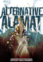 Alternative Alamat - Stories Inspired by Philippine Mythology ebook by Paolo Chikiamco