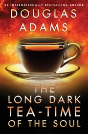 Long Dark Tea-Time of the Soul ebook by Douglas Adams