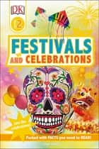 Festivals and Celebrations - Join the Celebrations! ebook by Caryn Jenner, DK
