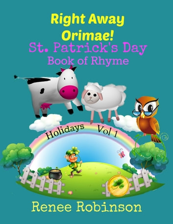 Right Away, Orimae! - Holiday Rhymes, #1 ebook by Renee Robinson