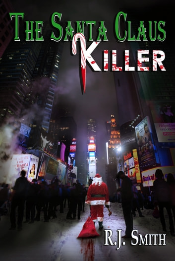 The Santa Claus Killer ebook by RJ Smith