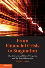 From Financial Crisis to Stagnation ebook by Palley, Thomas I.