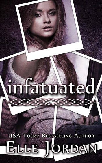 Infatuated ebook by Elle Jordan