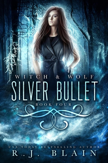 Silver Bullet - Witch & Wolf ebook by RJ Blain