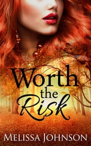 Worth the Risk ebook by Melissa Johnson