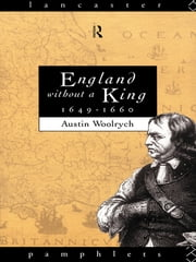 England Without a King 1649-60 ebook by Austin Woolrych