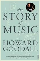 The Story of Music eBook by Howard Goodall