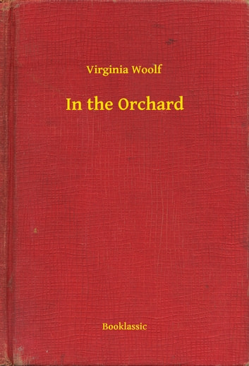 In the Orchard ebook by Virginia Woolf