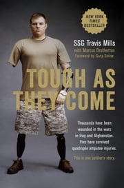 Tough As They Come ebook by Travis Mills, Marcus Brotherton, Gary Sinise