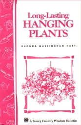 Long-Lasting Hanging Plants - Storey's Country Wisdom Bulletin A-147 ebook by Rhonda Massingham Hart