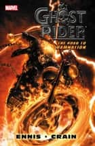 Ghost Rider: Road To Damnation ebook by Garth Ennis, Clayton Crain