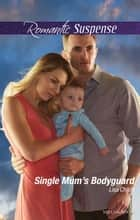 Single Mum's Bodyguard ebook by Lisa Childs
