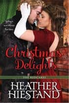 Christmas Delights ebook by Heather Hiestand