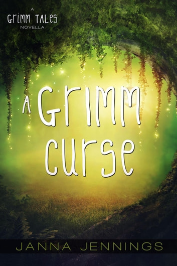 A Grimm Curse - Grimm Tales, #3 ebook by Janna Jennings