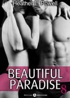 Beautiful Paradise - volume 8 ebook by Heather L. Powell