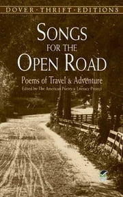 Songs for the Open Road - Poems of Travel and Adventure ebook by The American Poetry & Literacy Project
