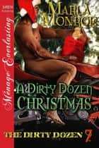 A Dirty Dozen Christmas ebook by Marla Monroe