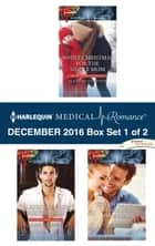 Harlequin Medical Romance December 2016 - Box Set 1 of 2 - White Christmas for the Single Mom\Playboy on Her Christmas List\The Doctor's Sleigh Bell Proposal ebook by Susanne Hampton, Carol Marinelli, Susan Carlisle