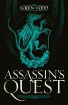 Assassin's Quest (The Illustrated Edition) - The Farseer Trilogy Book 3 ebook by Robin Hobb