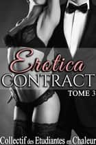 Erotica Contract (Tome 3) ebook by Collectif des Étudiantes en Chaleur