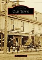 Old Town ebook by Peter R. Stowell