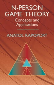 N-Person Game Theory - Concepts and Applications ebook by Anatol Rapoport