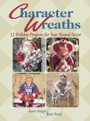 Character Wreaths ebook by Rogers, Kasey
